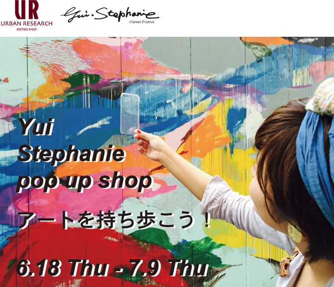 「アートを持ち歩こう!」YUI.STEPHANIE POP UP SHOP&ライブペイント開催