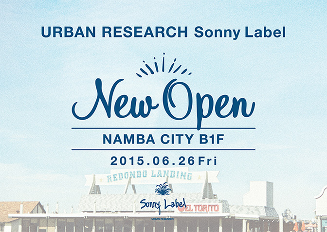 2015年6月26日(金) URBAN RESEARCH Sonny Label なんばCITY店 NEW OPEN