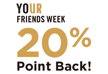 【20%ポイントバック】UR CLUB会員様限定<br />「YOUR FRIENDS WEEK」キャンペーン開催
