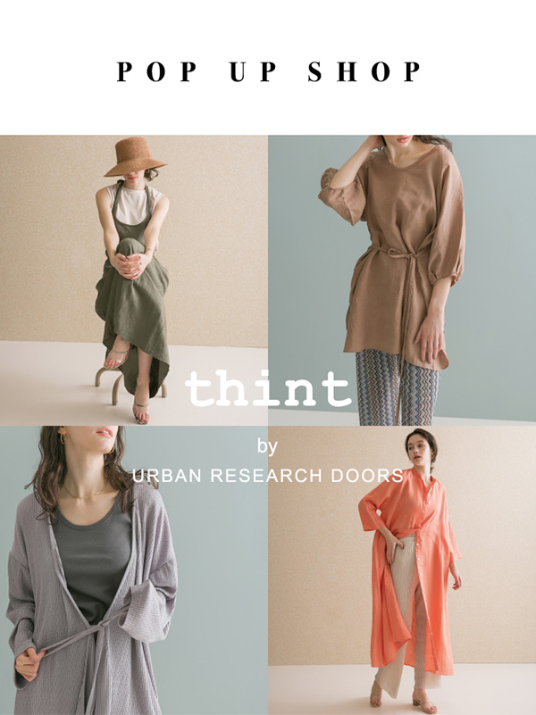POP UP SHOP開催! thint by URBAN RESEARCH DOORS